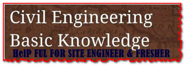 Basic Knowledge for a Civil Site Engineer