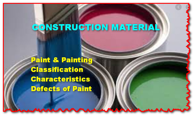 Paints and painting -Construction Material