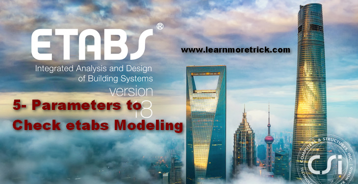 5 Parameter to Check in ETABS After Modeling and Analysis