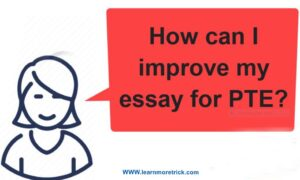 PTE Essay Rules I How to Score in Writing in PTE